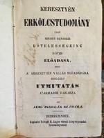 (1856) Keresztyén Erkölcstudomány vagy Minden Rendbeli Kötelességeink Rövid Előadása. Debeczenben.