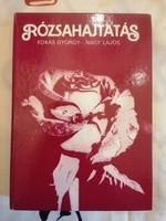 Kokas György-Nagy Lajos :Rózsahajtatás