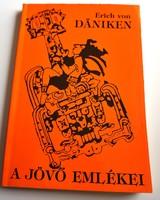 Erich von Daniken: A jövő emlékei