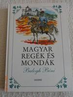 Balogh Béni: Magyar regék és mondák - Győrfi András illusztrációival (2006)
