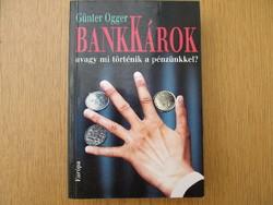 BankKárok, avagy mi történik a pénzünkkel? - Günter Ogger