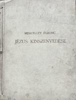 Miskolczy Ferenc Jézus Kinszenvedése