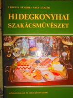 ---Hidegkonyhai szakácsművészet 550 oldal