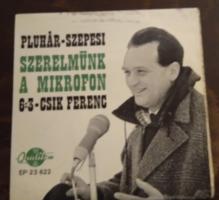 Pluhár István,Szepesi György (A legendás 6:3 közvetítése)- Szerelmünk A Mikrofon - kis bakelit lemez