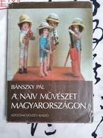Bánszky Pál :A naiv művészet Magyarországon