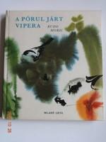 Rudo Moric: A pórul járt vipera - régi mesekönyv, állatmesék Mirko Hanák illusztrációival (1973)