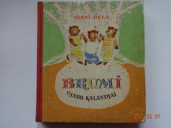Bodó Béla: Brumi újabb kalandjai - mesekönyv Szávay Edith színes rajzaival - régi kiadás, 1963