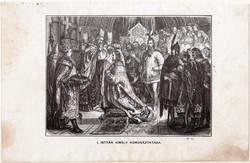 I. István király koronáztatása, metszet 1860, eredeti, fametszet, történelem, szent, Geiger-féle kép