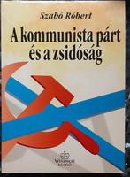 SZABÓ RÓBERT : A KOMMUNISTA PÁRT ÉS A ZSIDÓSÁG   1945 - 1956       JUDAIKA