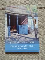 Gyöngyházfényű ragyogás - Szolnoki művésztelep 1900-1950