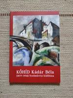 Kőhíd - Kádár Béla (1877-1956) festőművész kiállítása