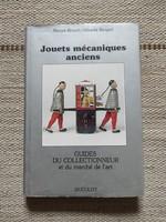 Mechanikus játékszerek, bádogjátékok - francia könyv, gyűjtői katalógus