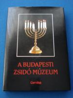 A budapesti zsidó múzeum (Corvina 1996)