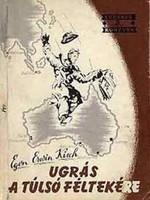 Egon Erwin Kisch:Ugrás a túlsó féltekére  Szikra, Bp., 1956.      Ugrás a túlsó féltekére      Feket