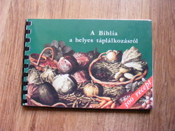 A Biblia a helyes táplálkozásról 300 recepttel - Balázs Katalin