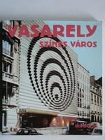 VASARELY, SZÍNES VÁROS 1983, GONDOLAT, VÍGH ÁRPÁD, KÖNYV JÓ ÁLLAPOTBAN
