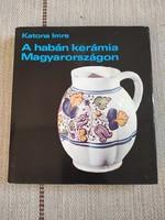 Katona Imre - A habán kerámia Magyarországon - iparművészet