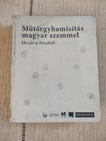 Műtárgyhamisítás magyar szemmel - Ocsút a búzától - jelképes áron