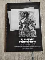 Új magyar rajzművészet - Rippl-Rónaitól Vajdáig - emlékezés Gombosi György művészettörténészre