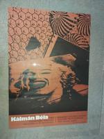 Kálmán Béla kiállítás, plakát/litográfia, méret jelezve!