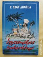 F. Nagy Angéla - Egyszemélyes szakácskönyv (1990) jó állapotú