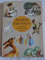 Anyukám képeskönyve - régi mesekönyv Róna Emy rajzaival