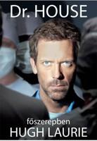 Dr. House (főszerepben Hugh Laurie)  Vicodinfüggő. Bottal jár. (És nem fél használni!) Kiállhatatlan