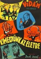VIDÁM SZÍNPAD KIMEGYÜNK AZ ÉLETBE Grafikus: Vogel Eric Dátum: 1965