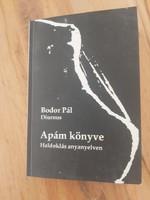 Bodor Pál: Apám könyve - Lang Györgyinek dedikált - (Diurnus, Haldoklás anyanyelven)