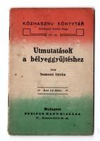Közhasznú Könyvtár Utmutatások a bélyeggyűjtéshez - Somossi István Bp Pfeifer Manó kiadása 7,5x11,5