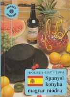 Frank Júlia · Lusztig Tamás Spanyol konyha magyar módra  Rengeteg finom recepttel. Kiváló, jól haszn