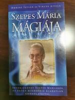 Szepes Mária mágiája - Az utolsó két év