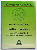 Dr. Oláh Andor: India üzenete. Mahátmá Gandhi természetgyógyászati tanácsai
