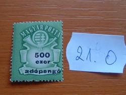 """MAGYAR KIR. POSTA  500 EZER ADÓPENGŐ 1946 Milliárd overprint """"Adópengő"""" 21.O"""