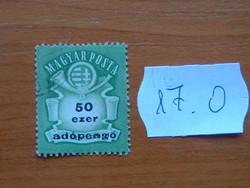 """MAGYAR KIR. POSTA  50 EZER ADÓPENGŐ 1946 Milliárd overprint """"Adópengő"""" 17.O"""