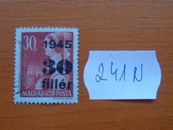 """MAGYAR KIR. POSTA 1945 Felülnyomta """"1945""""  241N"""