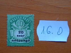 "MAGYAR KIR. POSTA  20 EZER ADÓPENGŐ 1946 Milliard overprint ""Adópengő"" 16.O"