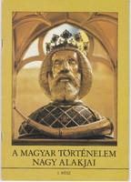 A Magyar történelem nagy alakjai sorozat 4 könyve