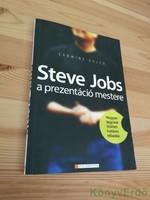Carmine Gallo: Steve Jobs a prezentáció mestere