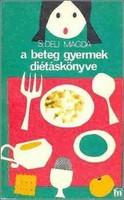 A beteg gyermek diétáskönyve      Medicina Könyvkiadó Zrt., 1983  233 oldal      A beteg gyermek dié
