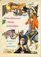 Münchhausen vidám kalandjai  Münchhausen báró csodálatos tengeri és szárazföldi utazásai, csatái és