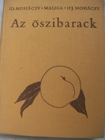 Az őszibarack  Harmadik, átdolgozott kiadás.  Története, elterjedése, jellemzése, biológiája; termes