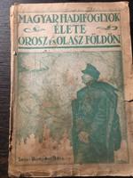 Magyar Hadfoglyok élete  OROSZ és Olasz földön / 1916