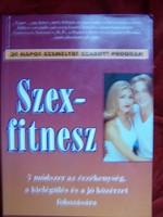 Szex-fitnesz  7 módszer az érzékenység, a kielégítés és a jó közérzet fokozására. 30 napos személyre
