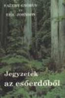 """Faludy György · Eric Johnson Jegyzetek az esőerdőből  """"Remek ember, könyve abszolút gyönyörűség ..Va"""