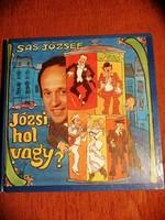 Sas József - Józsi, hol vagy? - Eredeti Hanglemezzel nagyon szép állapotban