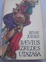 Révay József: Raevius ezredes utazása  Móra Ferenc Ifjúsági Könyvk., 1981  Raevius Joscus római ezre