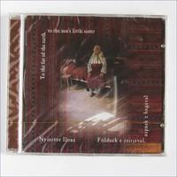 Nyisztor Ilona – Földnek E Zsírjával, Napnak E Hugával CD, Album