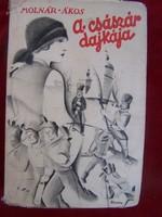 Molnár Ákos : A császár dajkája  Dante Könyvkiadó (Budapest) , 1939      Előszó  Hirtelen megállt a