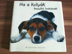 Joel Zadak: Ha a kutyák beszélni tudnának- szájkosár nélkül